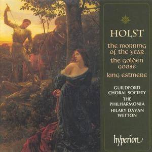 Guildford Choral Society, Hilary Davan Wetton - Holst: The Morning of the Year, The Golden Goose, King Estmere (1996) Re-Up