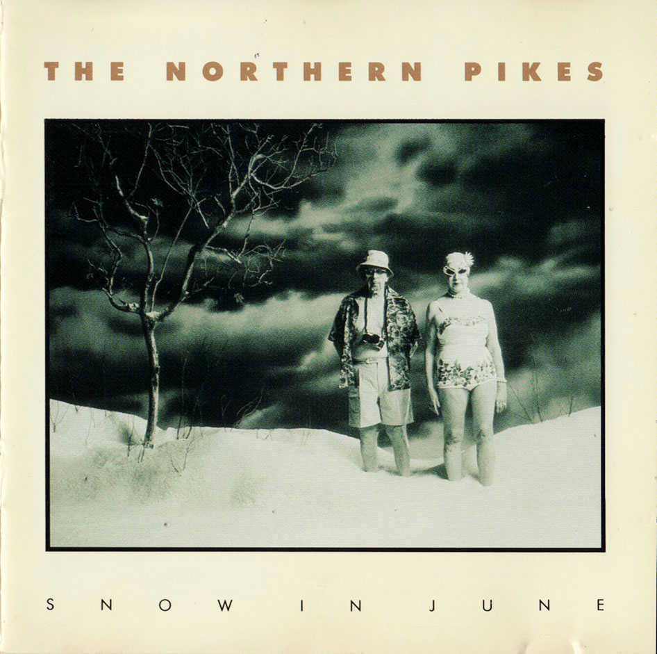 The Northern Pikes - Snow In June (1990)