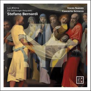 Concerto Scirocco & Voces Suaves - Bernardi: Lux Æterna. Ein Salzburger Requiem (2019)