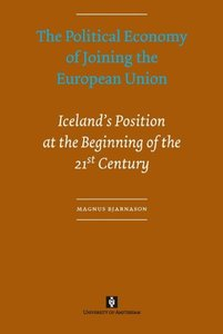 The Political Economy of Joining the European Union. Iceland's Position at the Beginning of the 21st Century (repost)
