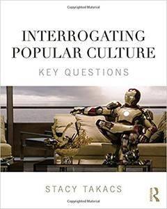 Interrogating Popular Culture: Key Questions (Repost)