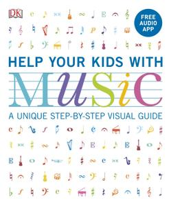 Help Your Kids With Music: A unique step-by-step visual guide (Help Your Kids With), Revised Edition