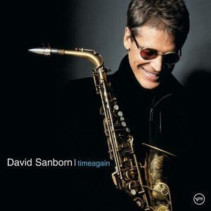 David Sanborn - Timeagain (2003) {Verve}
