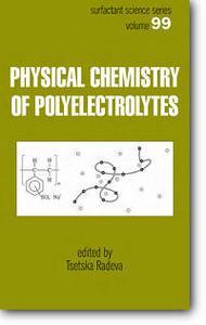 """Tsetska Radeva, """"Physical Chemistry of Polyelectrolytes"""""""