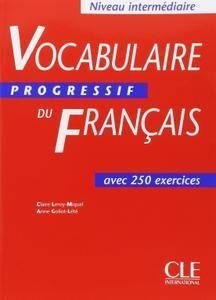 """Anne Goliot-Lété, Claire Miquel, """"Vocabulaire progressif du Français avec 250 exercices: Niveau Intermediaire"""" (repost)"""
