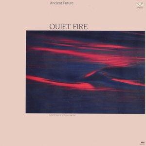 Ancient Future - Quiet Fire (1986) Narada/N-61012 - US 1st Pressing - LP/FLAC In 24bit/96kHz