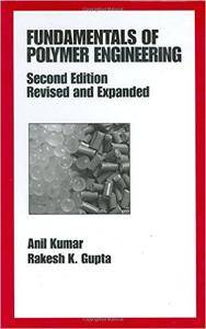 Fundamentals of Polymer Engineering, Revised and Expanded (Repost)