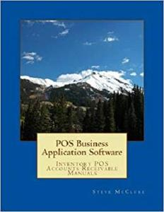 POS Business Application Software: Inventory POS Accounts Receivable (Volume 2)