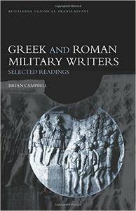 Brian Campbell - Greek and Roman Military Writers: Selected Readings