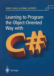 Learning to Program the Object-oriented Way with C#