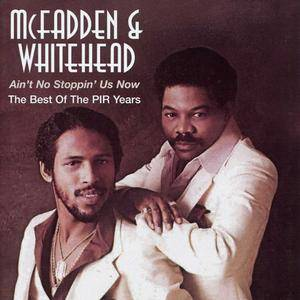 McFadden & Whitehead - Ain't No Stoppin' Us Now (The Best Of The PIR Years) (2004)