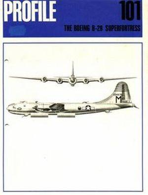 The Boeing B-29 Superfortress (Aircraft Profile Number 101) (Repost)