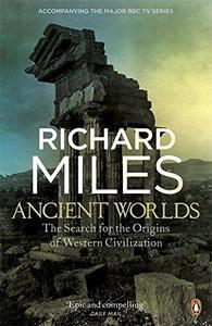 Ancient Worlds: The Search for the Origins of Western Civilization (Repost)