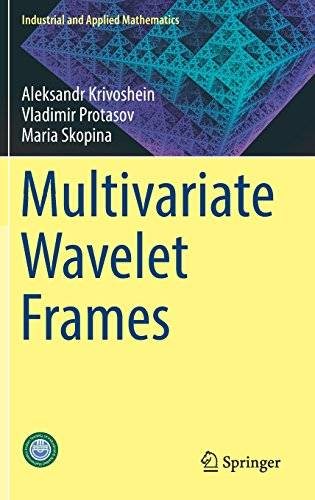 Multivariate Wavelet Frames (Industrial and Applied Mathematics)