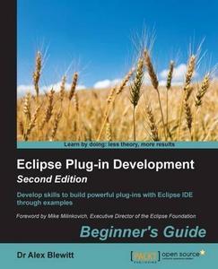 Eclipse Plug-in Development Beginner's Guide, Second Edition (repost)