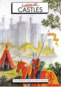 Looking at CASTLES : Colouring and Activity Book