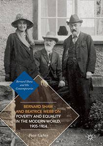 Bernard Shaw and Beatrice Webb on Poverty and Equality in the Modern World, 1905-1914  [Repost]