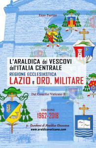 L'Araldica dei Vescovi dell'Italia Centrale – Regione Ecclesiastica Lazio e Ord. Militare in Italia –