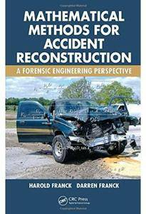 Mathematical Methods for Accident Reconstruction: A Forensic Engineering Perspective [Repost]