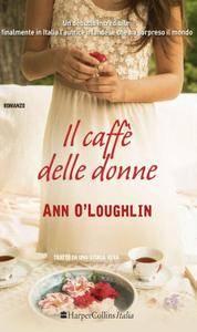 Ann O'laughlin - Il caffè delle donne (2016)