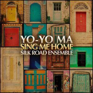 Yo-Yo Ma and Silk Road Ensemble - Sing Me Home (2016) [Official Digital Download]