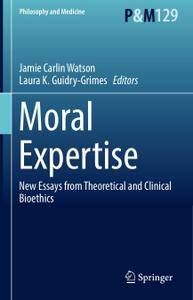 Moral Expertise: New Essays from Theoretical and Clinical Bioethics (Repost)