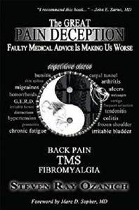 The Great Pain Deception: Faulty Medical Advice Is Making Us Worse [Kindle Edition]