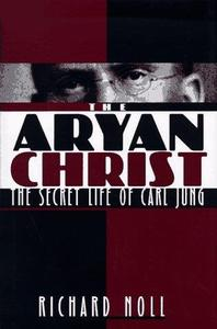 The Aryan Christ: The Secret Life of Carl Jung