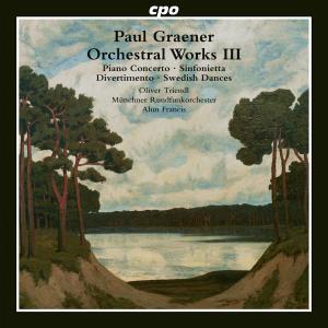 Oliver Triendl - Graener: Orchestral Works, Vol. 3 (2015)