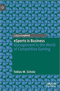 eSports is Business: Management in the World of Competitive Gaming