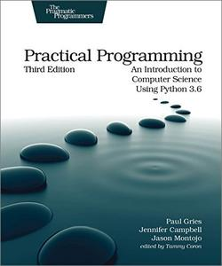 Practical Programming: An Introduction to Computer Science Using Python 3.6, 3rd Edition