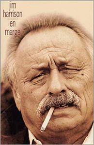 En marge : Mémoires - Jim Harrison