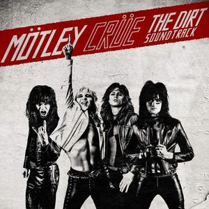 Mötley Crüe  - The Dirt Soundtrack (2019)