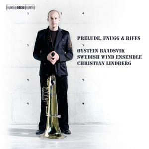 Øystein Baadsvik, Christian Lindberg - Prelude, Fnugg & Riffs: Works for Tuba and Wind Orchestra (2007) (Repost)