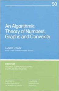 An Algorithmic Theory of Numbers, Graphs and Convexity by Laszlo Lovasz