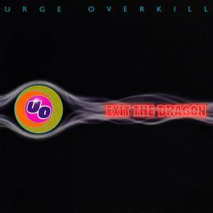 Urge Overkill - Exit The Dragon (1995)