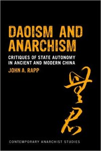 Daoism and Anarchism: Critiques of State Autonomy in Ancient and Modern China