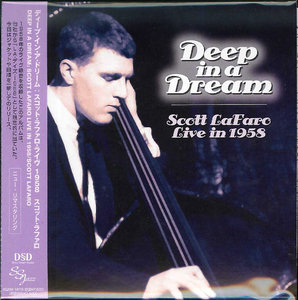 Scott LaFaro - Deep In A Dream: Live In 1958 (2012) {SSJ Japan DSD Mini LP Remaster}