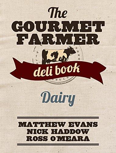 The Gourmet Farmer Deli Book: Dairy