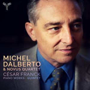 Novus Quartet & Michel Dalberto - César Franck: Piano Works & Quintet (2019) [Official Digital Download 24/96]