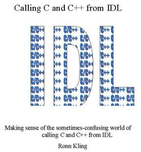 Calling C and C++ from IDL:Making Sense of the Sometimes Confusing World of C and IDL