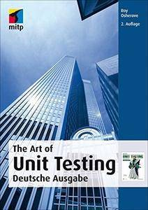 The Art Of Unit Testing: Deutsche Ausgabe, 2. Auflage