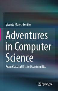 Adventures in Computer Science: From Classical Bits to Quantum Bits