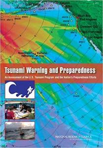 Tsunami Warning and Preparedness: An Assessment of the U.S. Tsunami Program and the Nation's Preparedness Efforts