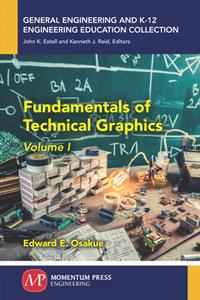 Fundamentals of Technical Graphics, Volume I