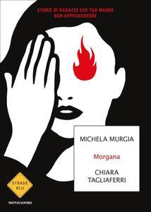 Michela Murgia, Chiara Tagliaferri - Morgana
