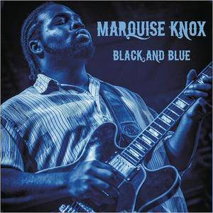 Marquise Knox - Black And Blue (Live) (2017)