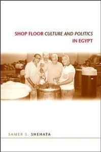 Shop Floor Culture and Politics in Egypt
