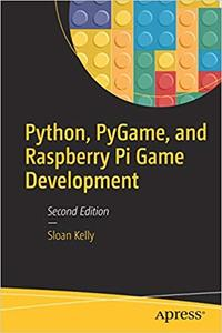 Python, PyGame, and Raspberry Pi Game Development, 2nd Edition