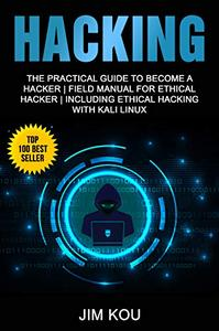Hacking: The Practical Guide to Become a Hacker